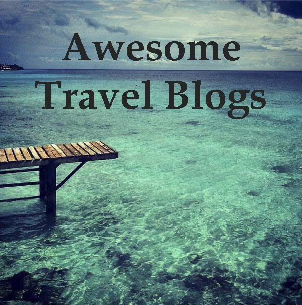 Awesome Travel Blogs to Follow