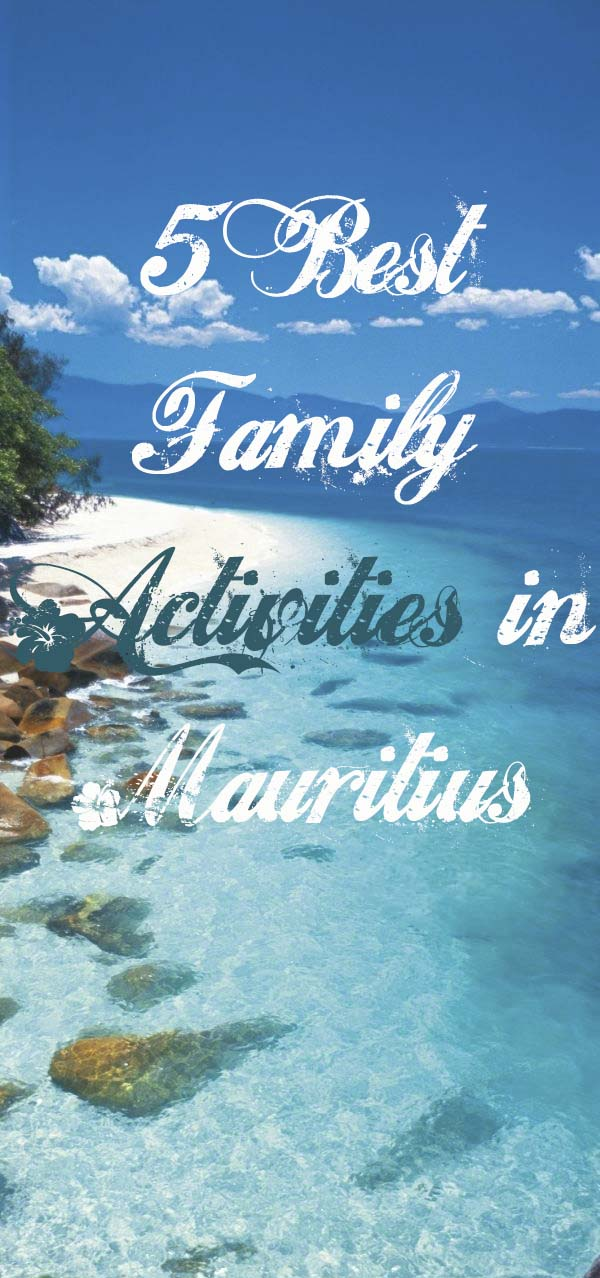 5 Best Family Activities in Mauritius