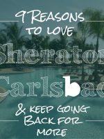 9 Reasons to Love Sheraton Carlsbad